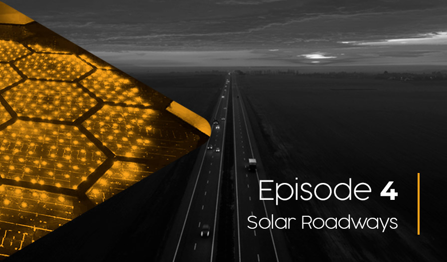 Episode 4 Solar Roadways