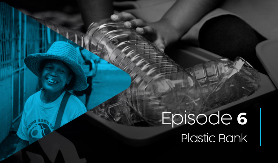 Episode 6 Plastic Bank